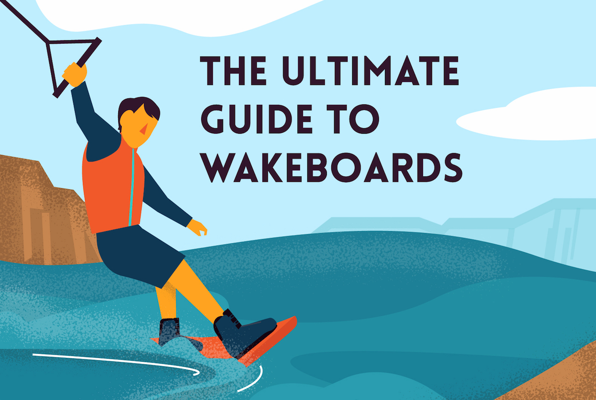 The ultimate guide to wakeboards