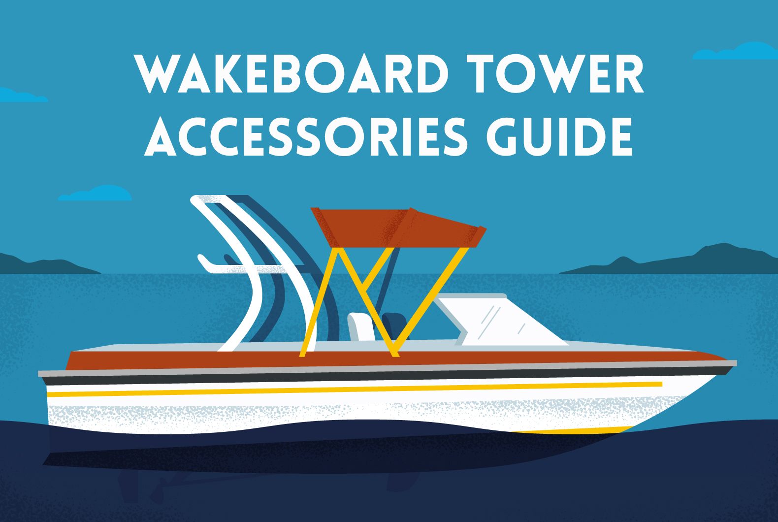 Wakeboard Tower Accessories Guide